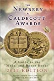 img - for The Newbery and Caldecott Awards: A Guide to the Medal and Honor Books, 2017 Edition book / textbook / text book