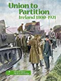 img - for Union to Partition: Ireland, 1800-1921 (Northern Ireland history curriculum) by Russell Rees (1-Apr-1995) Paperback book / textbook / text book