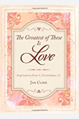 Greatest of These Is Love: Inspiration from 1 Corinthians 13 by Jan Cline (2014-02-01) Paperback