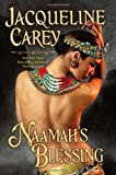Naamah's Blessing (Kushiel's Legacy) by Carey, Jacqueline(June 29, 2011) Hardcover