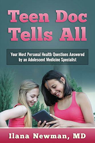 Teen Doc Tells All: Your Most Personal Health Questions Answered by an Adolescent Medicine Specialist