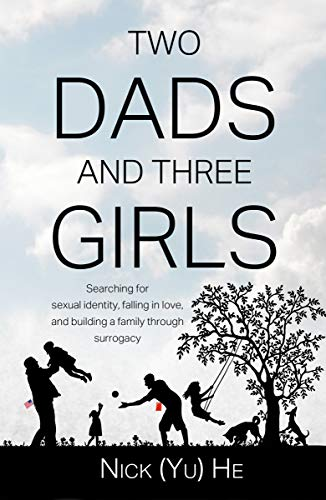 - Two Dads and Three Girls: Searching for Sexual Identity, Falling in Love, and Building a Family through Surrogacy
