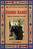 img - for Dennis Banks: Native American Activist (Native American Biographies) book / textbook / text book