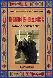 Dennis Banks: Native American Activist (Native American Biographies)