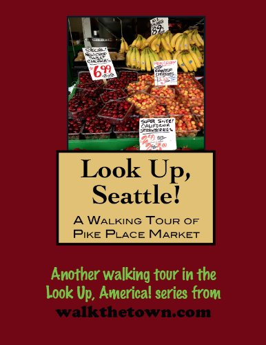 (A Walking Tour of Seattle, Washington - Pike Place Market (Look Up, America!))