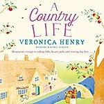 A Country Life: Honeycote, Book 2 | Veronica Henry