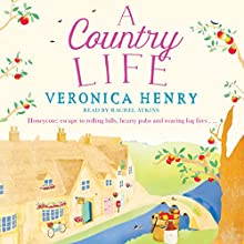 A Country Life: Honeycote, Book 2 Audiobook by Veronica Henry Narrated by Rachel Atkins