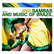 Carnival In Rio - Sambas and Music of Brazil