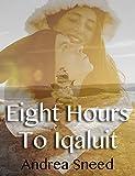 Eight Hours To Iqaluit