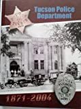 Tucson Police Department 1871 - 2004