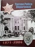 Tucson Police Department 1871 - 2004