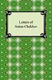 Letters of Anton Chekhov, Anton Chekhov and Constance Garnett, 1420940481