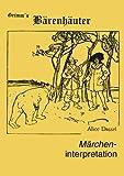 Märcheninterpretation Zu Grimm's Bärenhäuter, Alice Dassel, 3833407182