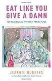 Eat Like You Give a Damn, Jeannie Hudkins, 1626524386