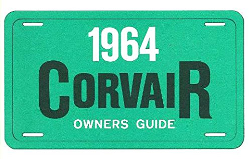 COMPLETE & UNABRIDGED 1964 CHEVY CORVAIR FACTORY OWNERS INSTRUCTION & OPERATING MANUAL - USERS GUIDE - INCLUDES: Corvair, Monza, and Corsa models (including turbo). CHEVROLET 64 ()