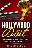 Hollywood Diät: Abnehmen wie die Stars und das in Rekordzeit