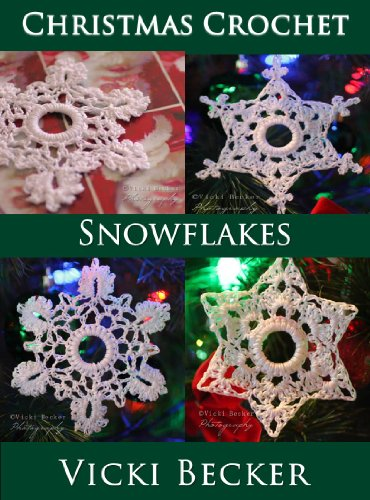 Snowflakes (Christmas Crochet Book 2) by [Becker, Vicki]