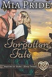 Forgotten Fate (Sisters of Danu) (Volume 3)
