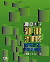 Joe Celko's SQL for Smarties: Advanced SQL Programming, 3rd Edition Front Cover