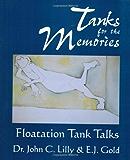 Tanks for the Memories: Floatation Tank Talks (Consciousness Classics)