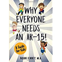 Why Everyone Needs an AR-15: A Guide for Kids