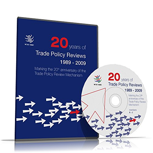 20 Years Of Trade Policy Reviews 1989-2009: Marking The 20th Anniversary Of The Trade Policy Review Mechanism