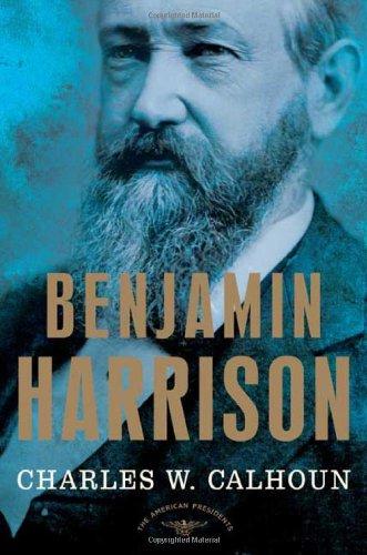 Benjamin Harrison: The American Presidents Series:…