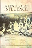 img - for A Century of Influence: A History of the Australian Student Christian Movement 1896-1996 by Renate Howe (2009-08-30) book / textbook / text book