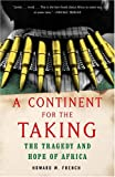 A Continent for the Taking, Howard W. French, 1400030277