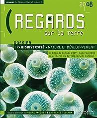 Regards sur la Terre : L'annuel du développement durable - biodiversité, nature et développement par Laurence Tubiana