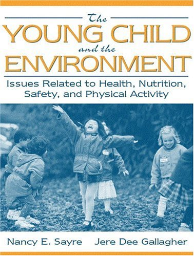 The Young Child and the Environment: Issues Related to Health, Nutrition, Safety, and Physical Activity