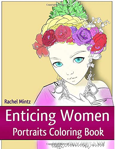 Pdf History Enticing Women - Portraits Coloring Book: Beautiful Attractive Multicultural Women From Around the World – For Adults & Teenagers