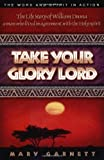 Take Your Glory Lord, Mary Garnett, 1852402547