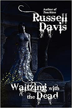 Waltzing with the Dead