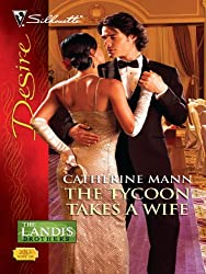 The Tycoon Takes a Wife (The Landis Brothers Book 4)