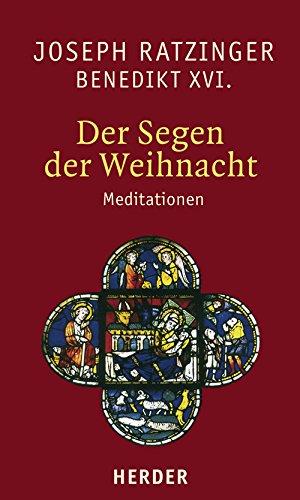 Der Segen der Weihnacht: Meditationen Taschenbuch – 17. August 2005 Joseph Ratzinger Verlag Herder 3451288729 Religion