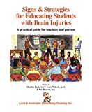 Signs and Strategies for Educating Students with Brain Injuries, Marilyn Lash and Gary Wolcott, 1931117004