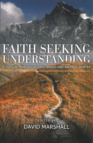 Faith Seeking Understanding: Essays in Memory of Paul Brand and Ralph Winter
