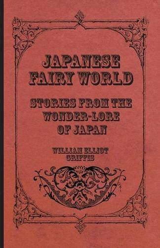 Download Japanese Fairy World - Stories From The Wonder-Lore Of Japan PDF