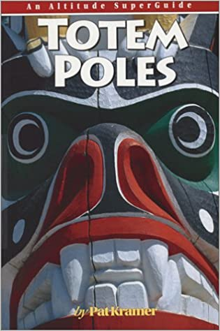 Book Totem Poles: An Altitude SuperGuide (Culture and History Superguides)