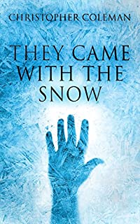 They Came With The Snow by Christopher Coleman ebook deal