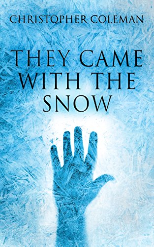 They Came With The Snow by [Coleman, Christopher]