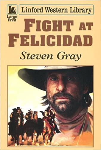 Fight at Felicidad (Linford Western Library)