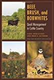 img - for Beef, Brush, and Bobwhites: Quail Management in Cattle Country (Perspectives on South Texas, sponsored by Texas A&M University-Kingsville) book / textbook / text book