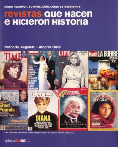 Revistas que hacen e hicieron historia: Cómo nacieron, su evolución, cómo se hacen hoy (Spanish Edition)