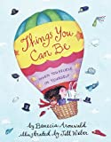 Things You Can Be, Benecia Aronwald and Jill Weber, 0679882847