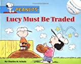 Lucy Must Be Traded, Ron Fontes, Charles M. Schulz, 0689865562