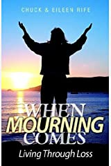 When Mourning Comes: Living Through Loss Paperback