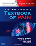 img - for Wall & Melzack's Textbook of Pain: Expert Consult - Online and Print, 6e (Wall and Melzack's Textbook of Pain) book / textbook / text book