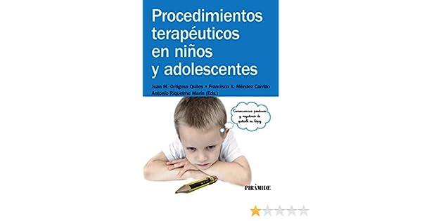 Procedimientos terapéuticos en niños y adolescentes (Manuales Prácticos) eBook: Juan Manuel Ortigosa Quiles, Francisco Xavier Méndez Carrillo, ...